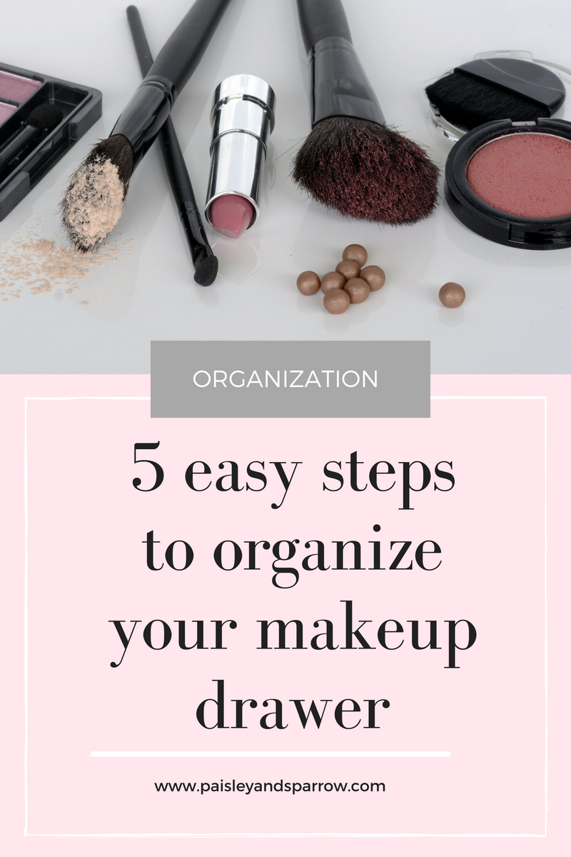 how to organize your makeup drawer - 5 easy steps to organize your makeup drawer!