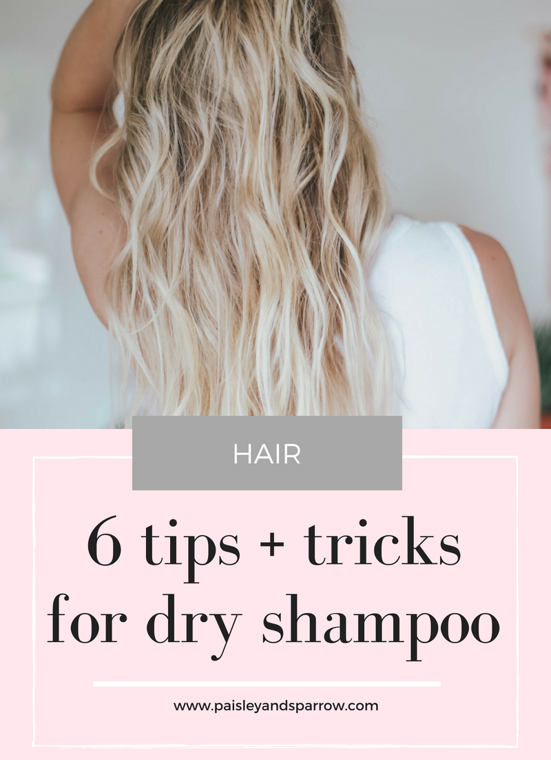 how to use dry shampoo - 6 tips and tricks #hairtips