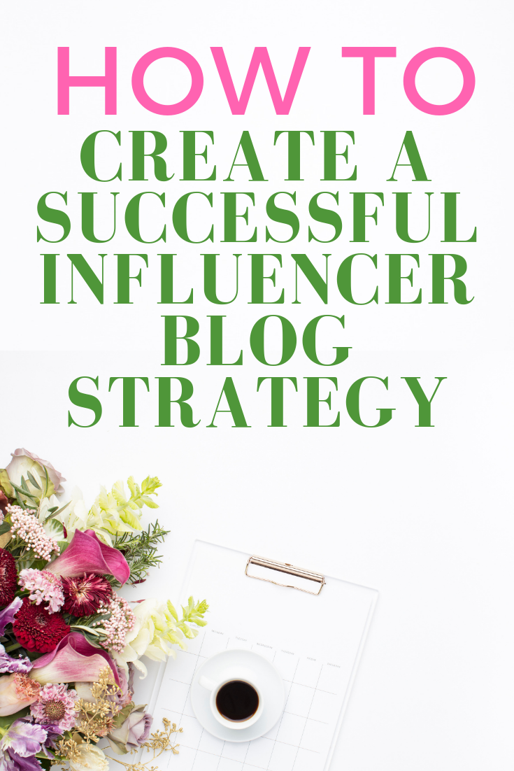 How to Create a Successful Influencer Blog Strategy