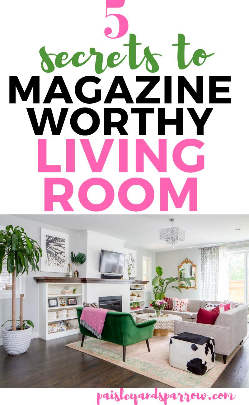 5 secrets to a magazine worthy living room #livingroom #homedecor