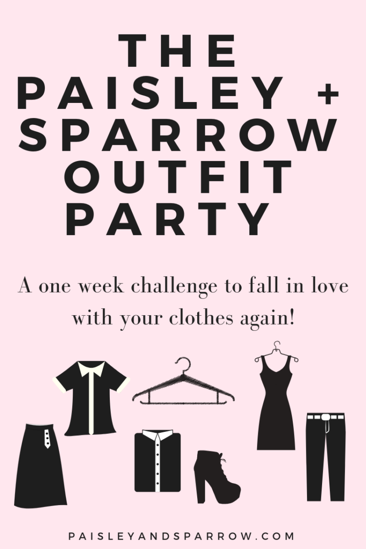 the Paisley + Sparrow Outfit Party! A one week challenge to help you learn how to put outfits together and love your clothes again!