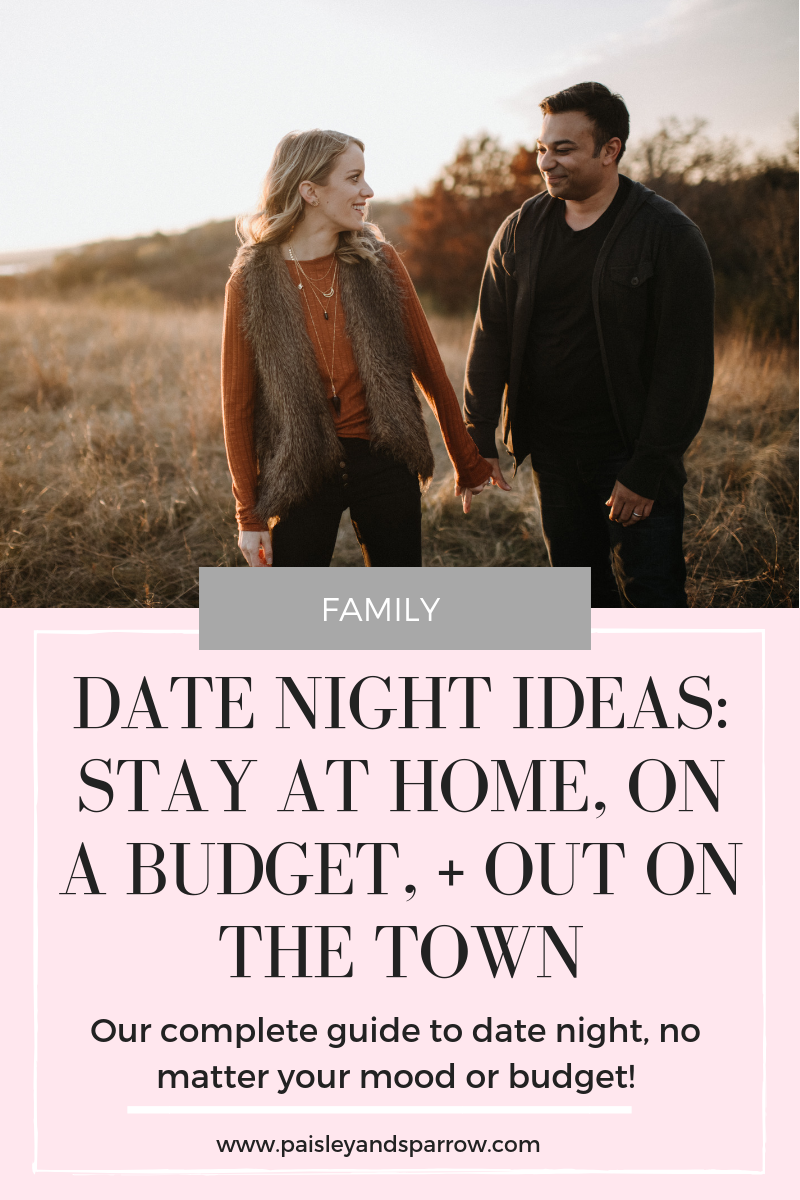 Date Night Ideas: Stay at Home, On a Budget, + Out on the Town #datenight #marriage #relationships