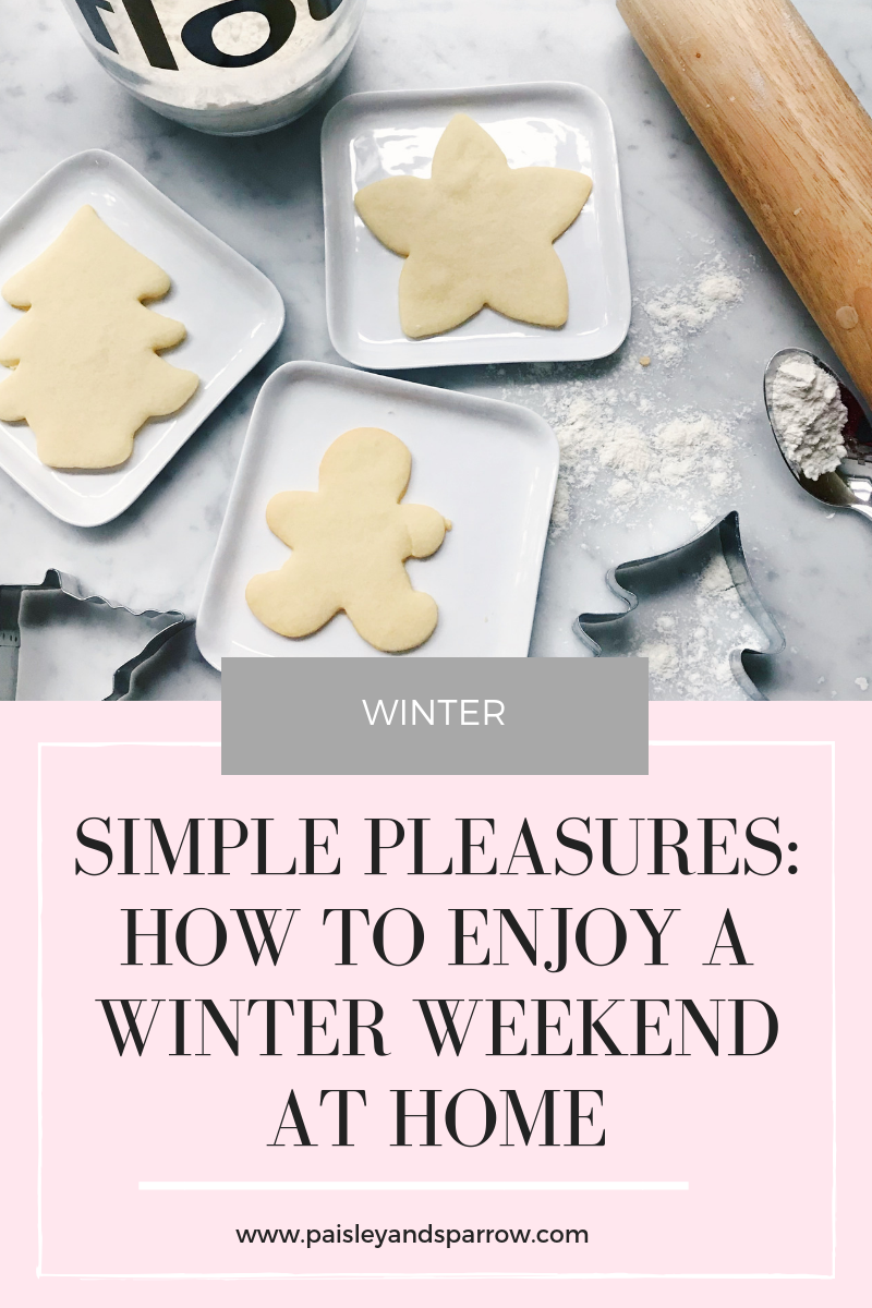 simple pleasures_ how to enjoy a winter weekend at home