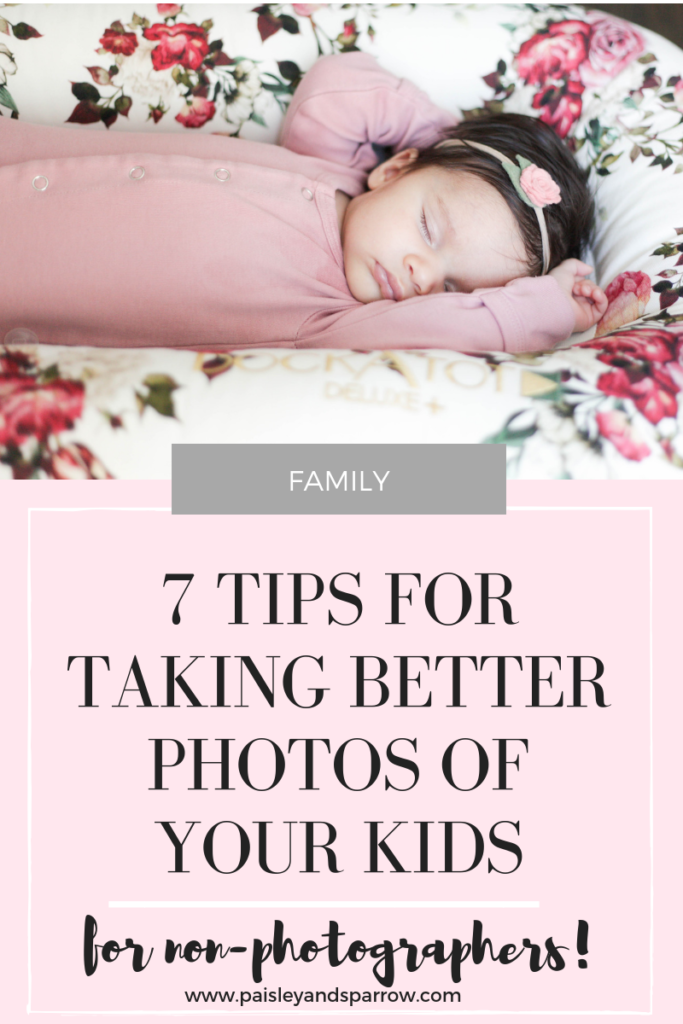 How to Take Better Photos of Your Kids #momlife #photographytips