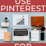 How to Use Pinterest for Business or Your Blog - Part 2