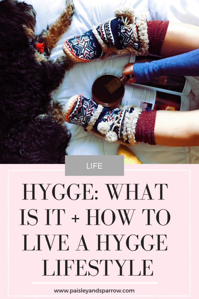 Hygge: What is it + how to live a hygge lifestyle
