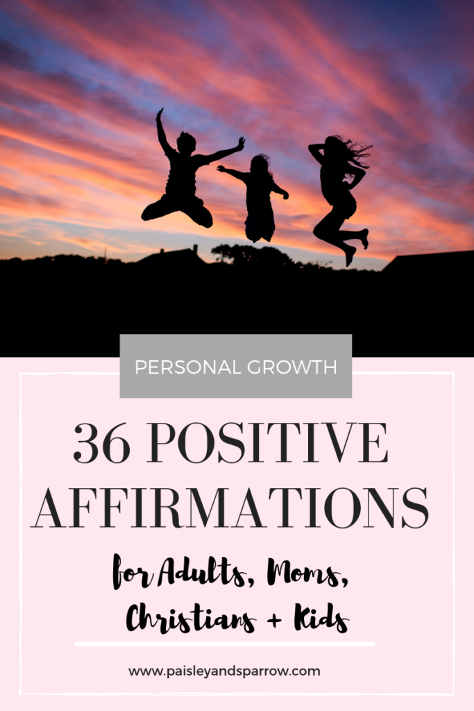 36 Positive affirmations for adults, moms, Christians and kids!