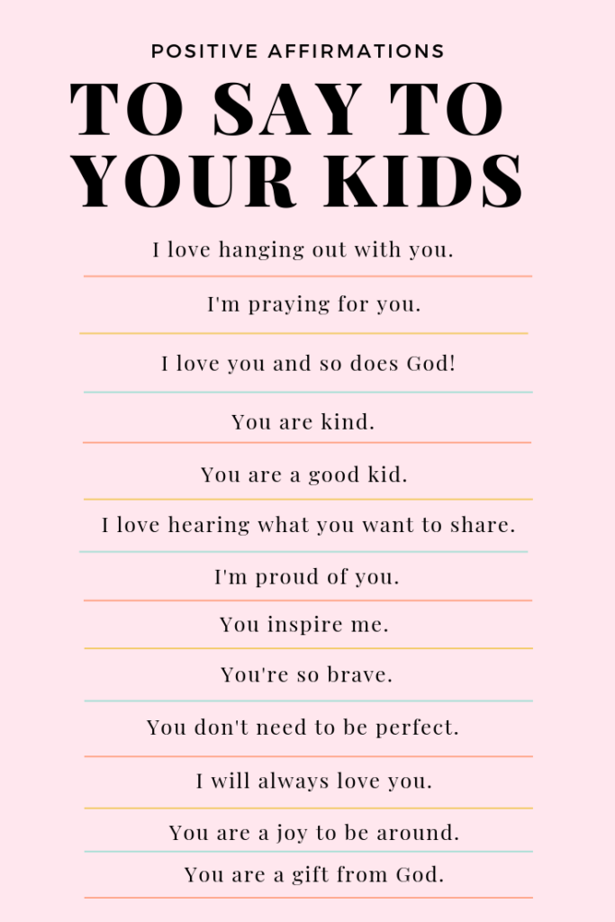 Positive affirmations to say to your kids