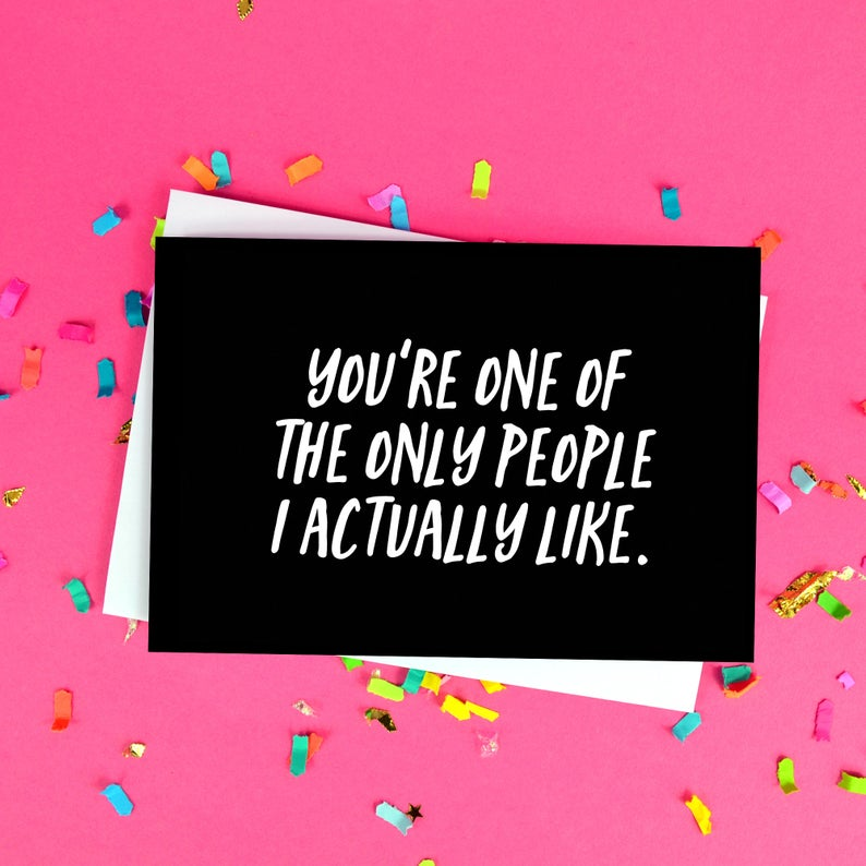 You're one of the only people I actually like. A cute card for your bff on national bff day!
