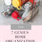 7 Genius Home Organization Hacks