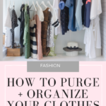 How to Organize Your Clothes (+ Tips for Purging!)