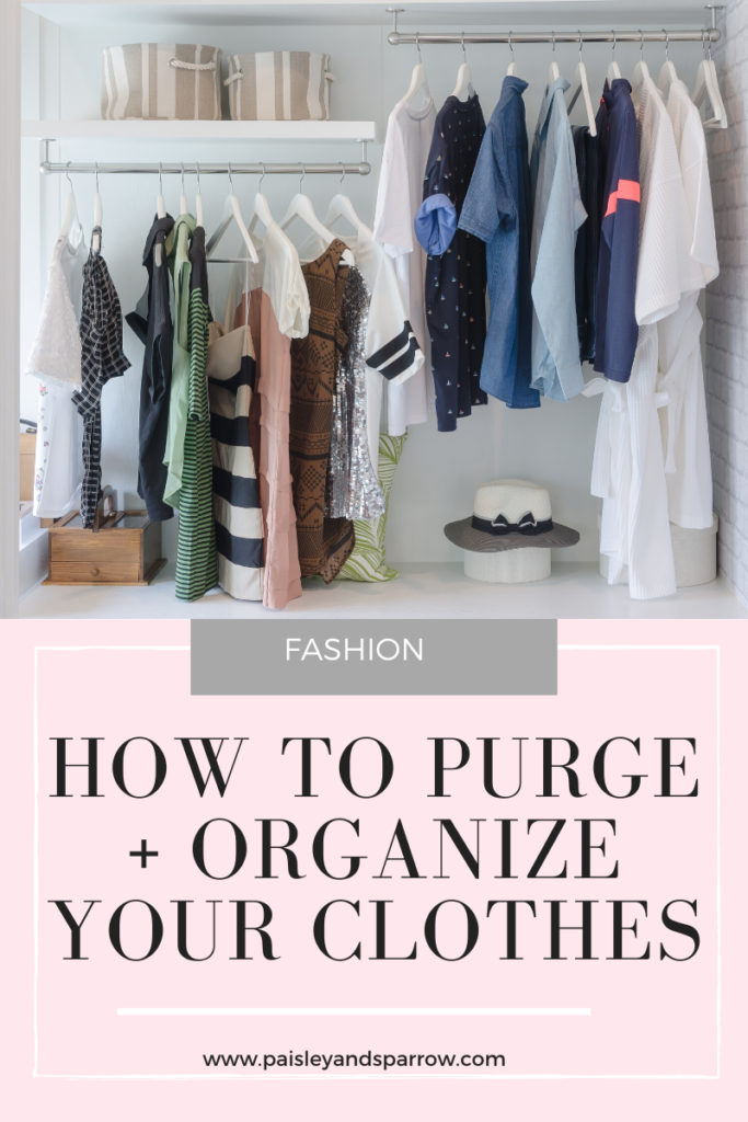 How to purge your closet and organize your clothes