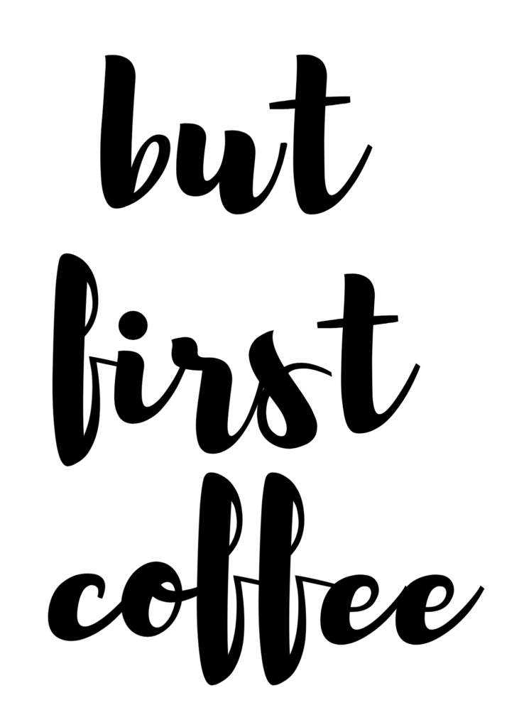 But First Coffee Printable {FREE!}
