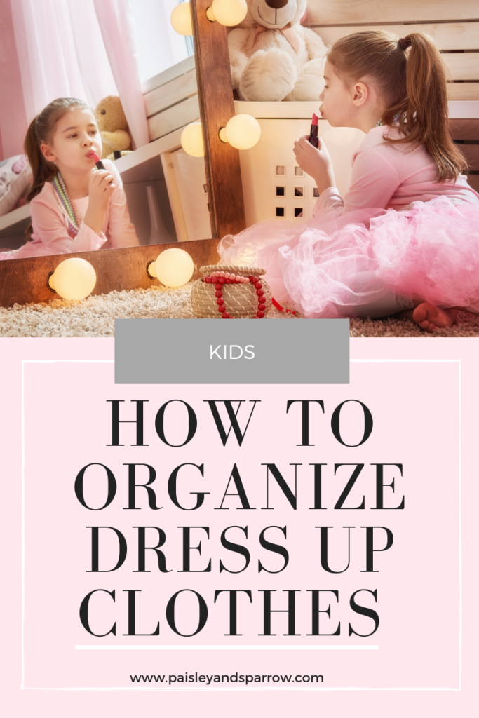 Dress Up Clothes Purging + Organization