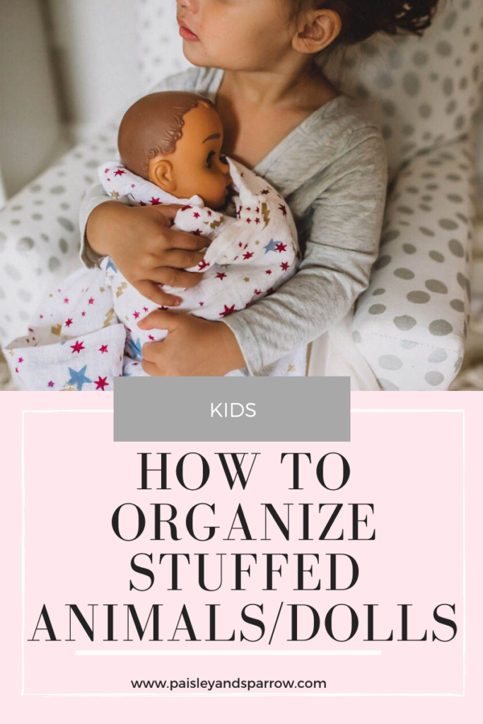 Stuffed Animals + Dolls Purging + Organization