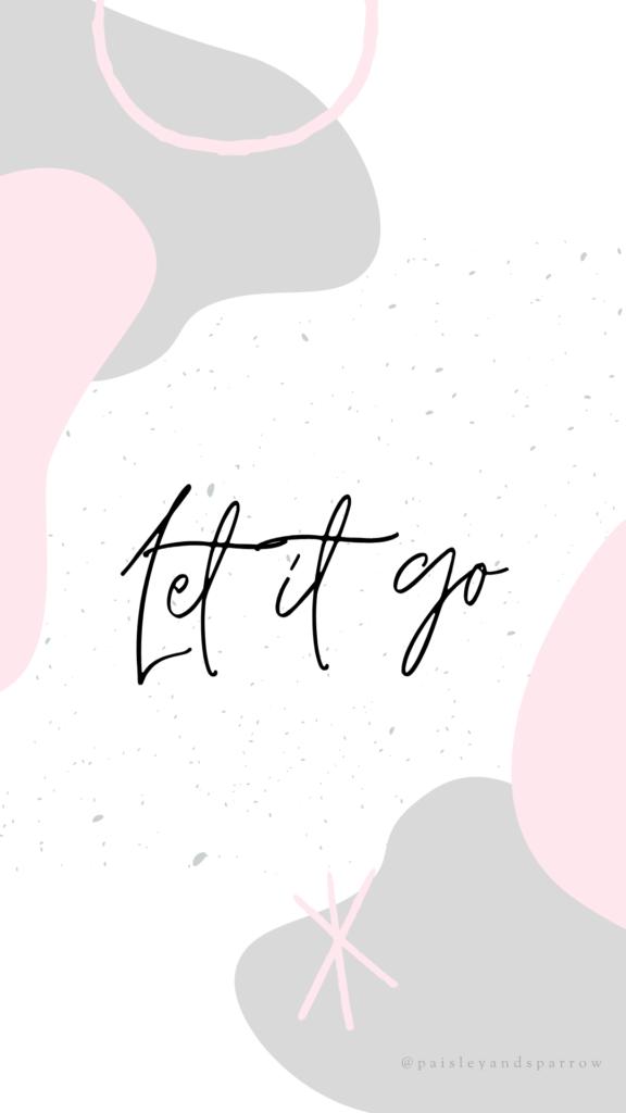 let it go - mompreneur quotes
