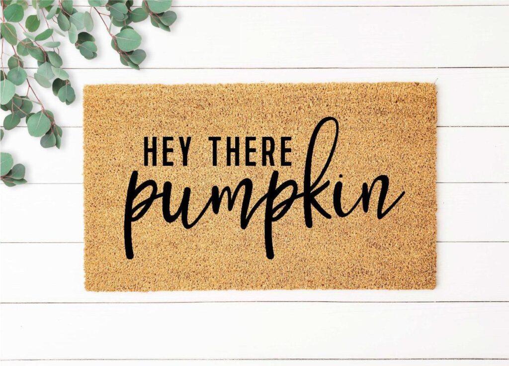 Hey there pumpkin doormat - a fun fall decor item!