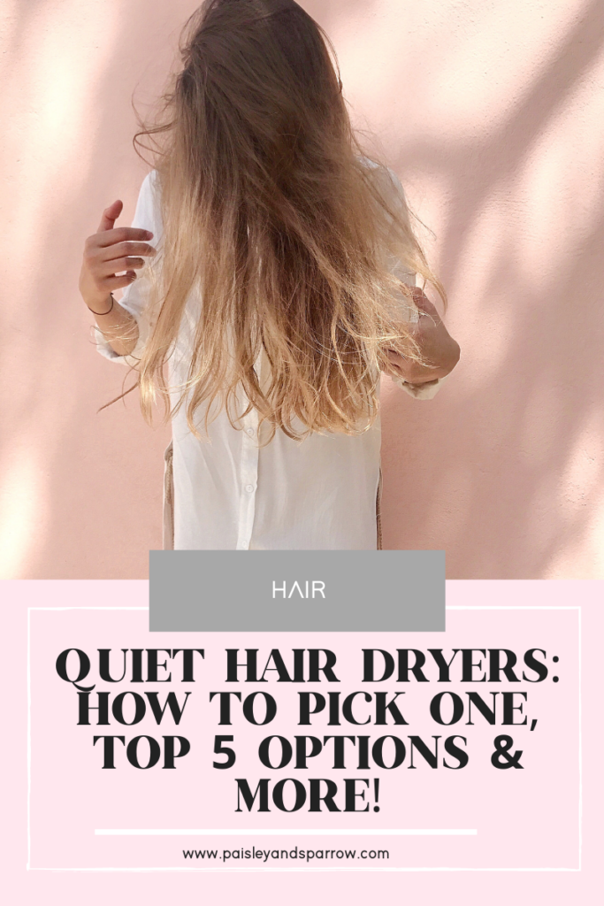 The 5 Best Quiet Hair Dryers and how to pick the right one