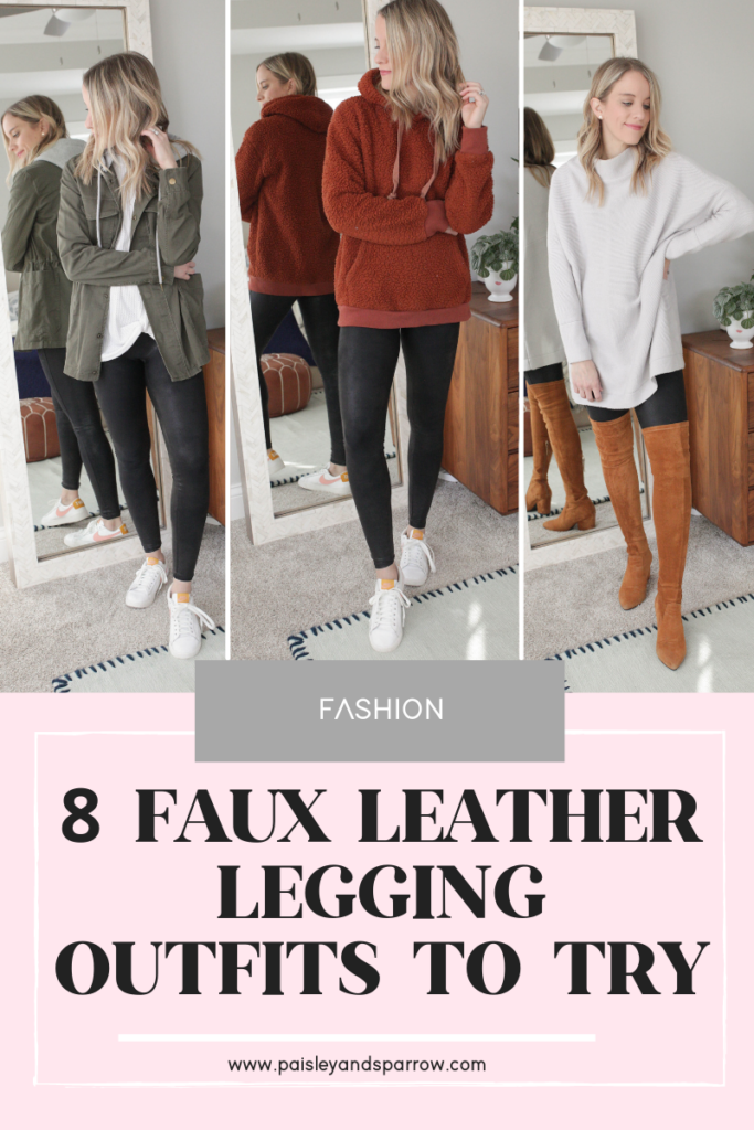 Stumped on what to wear with leather leggings? These 8 faux leather leggings outfits will keep you looking chic all fall and winter!