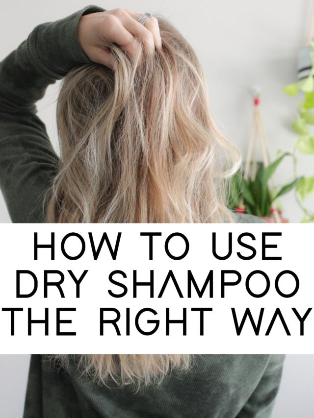 How to Use Dry Shampoo the Right Way