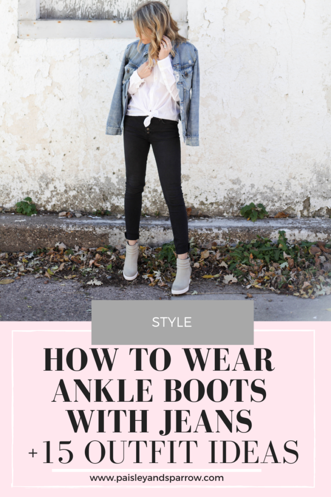 How to Wear Ankle Boots with Jeans (+ 15 Outfit Ideas)